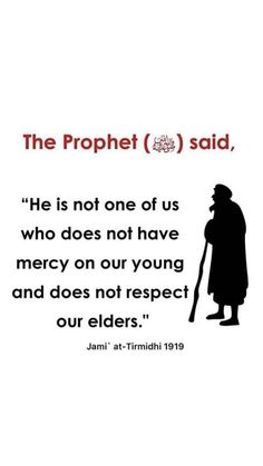 "Hadith ""He is not one of us who does not have mercy on our young and does not respect our elders."" حديث ليس منا من لم يرحم صغيرنا ويوقر كبيرنا"