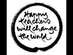 Happy Teachers Will Change the World - YouTube