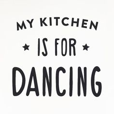 My kitchen is for dancing vinyl wall decal quote door MadeofSundays