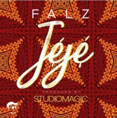 "Falz TheBahdGuy has unveils his new single titled ""Jeje"". Listen and share your thought!!    DOWNLOAD   #Falz #Falz Download #Music"