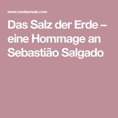 Das Salz der Erde – eine Hommage an Sebastião Salgado
