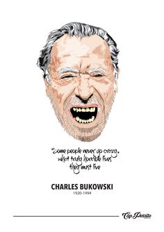 Gráfica de Bukowski por Capitan Porrito #Bukowski #afiche #CapitanPorrito