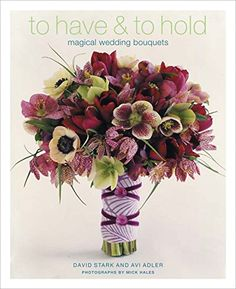 To Have and to Hold: Magical Wedding Bouquets by David Stark, Avi Adler (Hardback, for sale online Cascading Wedding Bouquets, Cascading Flowers, Bride Bouquets, Wedding Flowers, Flower Bouquets, Wedding Dresses, List Of Flowers, Flower Branch, Magical Wedding