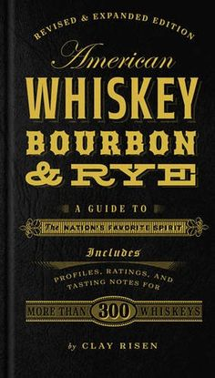 American Whiskey Bourbon  Rye A Guide to the Nations Favorite Spirit >>> For more information, visit image link.