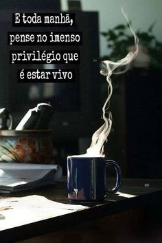 Just think about it! Great Quotes, Me Quotes, Inspirational Quotes, More Than Words, Some Words, Portuguese Quotes, Magic Words, Faith Hope Love, I Love Coffee