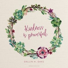 """""""Kindness is powerful, especially in a family setting. … As difficult as it is to live in the turmoil surrounding us, our Savior's command to love one another as He loves us is probably our greatest challenge."""" From #ElderOaks' http://pinterest.com/pin/24066179231078616 inspiring #LDSconf http://facebook.com/223271487682878 message http://lds.org/general-conference/2014/10/loving-others-and-living-with-differences"""