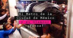 27 Cosas Que Sólo Podemos Ver en El Metro de la Ciudad de México