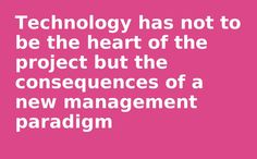 Technology has not to be the heart of the project but the consequences of a new social business management paradigm. #socbiz #entnext #e20 #socialbusiness
