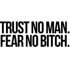 Independent Women Quotes and Sayings Bitch Quotes, Sassy Quotes, Badass Quotes, Great Quotes, Quotes To Live By, Me Quotes, Funny Quotes, Inspirational Quotes, Trust No One Quotes