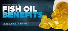 BodyBuilding.com - Fish Oil Benefits: Tip The Scales In Your Favor With Our Expert Guide