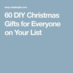 60 DIY Christmas Gifts for Everyone on Your List