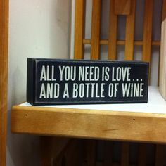 All you needs love and a bottle of wine. #quotes