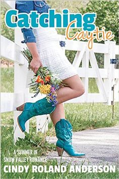 CATCHING CAYTIE by Cindy Roland Anderson. Contemporary Romance.