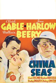 China Seas, 1935, Clark Gable, Jean Harlow, Wallace Beery.  Great humor and action.