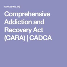 Comprehensive Addiction and Recovery Act (CARA) | CADCA