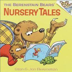 HAVE THIS ONE.  The Berenstain Bears' Nursery Tales