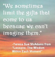 """Quote From """"Lessons:The Wisdom Within Each Moment"""""""