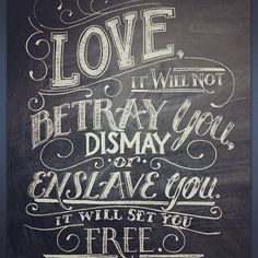 Love...will set you free...