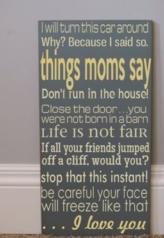 Subway Art Typography Word Art Sign -  Things Moms Say  - Your Choice of Color. $60.00, via Etsy.  http://www.janetcampbell.ca/