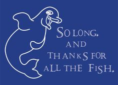 So Long and Thanks for All the Fish T-Shirt | SnorgTees