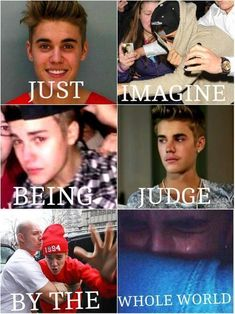 He dont deserve hates he is human just like all of us he is only treates differently because he is justin bieber