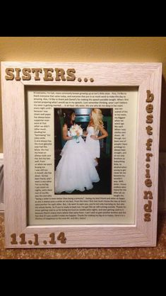 picture frame I made for my sister with my maid of honor speech surrounding a picture of us from her wedding day