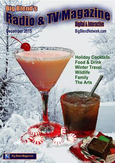 Big Blend Radio & TV Magazine Dec. 2015  Holiday Wine, Cocktails & Recipes; Company Parties; Mexico & Winter Travel; National Parks; Birding & Wildlife; American History; Art, Music & Books; Family & Organizing.