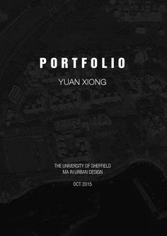 The Urban design portfolio of Yuan Xiong
