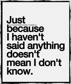 People think you won't find out what you do and say behind your back. I think they think you are fooled . Quotable Quotes, Wisdom Quotes, True Quotes, Words Quotes, Quotes To Live By, Motivational Quotes, Funny Quotes, Sayings, I Know Quotes