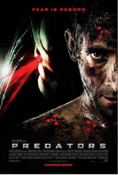 Predators (2010)  One of My All Time fav, big Predator fan