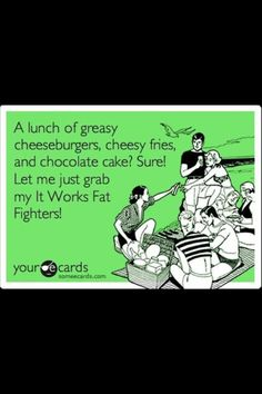 Regretting that cheeseburger, cupcake or donut? Have no fear! It Works! Fat Fighters can help! https://amberfobare.myitworks.com