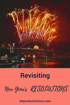 Revisiting New Year Resolutions, The everlasting activity - NY resolutions. What I have set myself agains and where I got so far. What's your NY resolution? Biljana Hutchinson #NewYearResolutions #resolutions