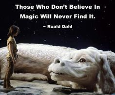 """Those who don't believe in magic will never find it."" - Roald Dahl #quotes #writing"