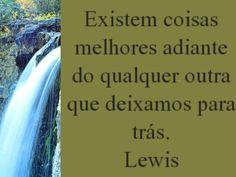 Mensagens-blog Entre Arte, Poesias e Cartões Flores e Belezas da natureza: Lewis- Pensamento- N.40