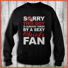 Kansas City Chiefs Fan - Sorry This Guy Is Already Taken By A Sexy Shirt