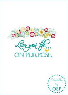 Live Your Life On Purpose Free Printable ~ just one of 24 available for instant download!
