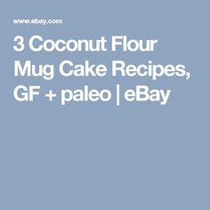 3 Coconut Flour Mug Cake Recipes, GF + paleo | eBay