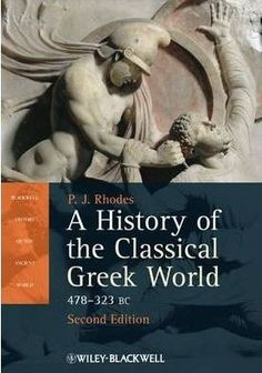 A History of the Classical Greek World: 478 - 323 BC (Blackwell History of the Ancient World Book Bbc History, Greek History, Classical Greece, Classical Period, Roman Literature, Western Philosophy, History Magazine, Political Science, New Chapter