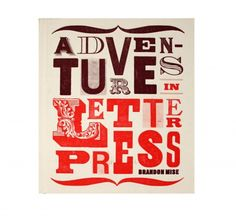 Adventures In Letterpress, Brandon Mise typography Typography Design, Logo Design, Typography Logo, Typographie Inspiration, Graphic Design Books, Graphic Designers, Buch Design, Creative Lettering, Letterpress Printing