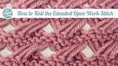 Knitting Tutorial: How to Knit the Extended Open-Work Stitch. Click link to learn this stitch:  http://su.pr/1wmqe5 #yarn #knitting