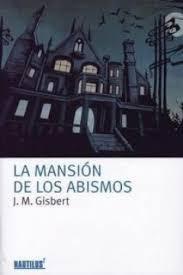 """Ficha de lectura de """"La mansión de los abismos"""" de J. M. Gisbert, realizada por Alberto García"""