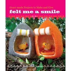 Amazon.com: Felt Me a Smile: Heart-made Projects to Make and Give (9780307586490): Toyoko Sugiwaka: Books