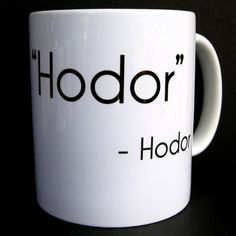 Coffee Mug, Hodor, Game of Thrones, Coffee Cup, Ceramic Coffe.