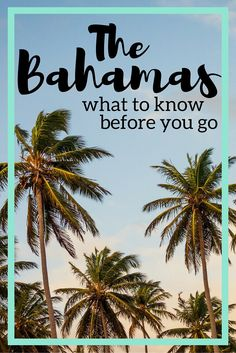 The Bahamas are one of the Caribbean's best islands, but make sure you know these things before you go!