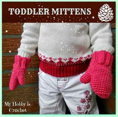 Crochet Toddler Mittens - Free Crochet Pattern on myhobbyiscrochet.com