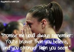Promise me you'll always remember you're braver than you believe, and you're stronger than you seem.