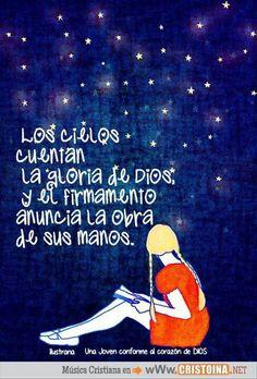 Los cielos cuentan la Gloria de Dios, y el firmamento la obra de sus manos.../Frases ♥ Cristianas ♥