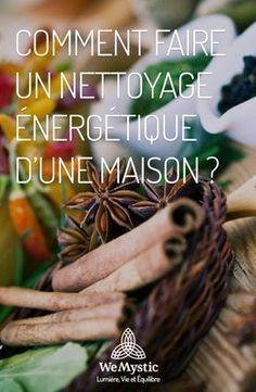 Comment faire un nettoyage énergétique d'une maison ? Ayurveda Yoga, Energie Positive, Positive Attitude, Zen Attitude, Wicca, Reiki, The Cure, Meditation, Health Fitness