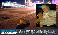 October 1, 2017: 10 Worst Mass Shootings in US History (Las Vegas Mandalay Bay Shooting) - https://www.historyandheadlines.com/october-1-2017-10-worst-mass-shootings-us-history-las-vegas-mandalay-bay-shooting/