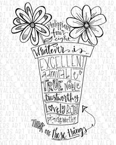 Bible scripture Doodle of Phillipians 4 : 8. Flowers in pot with words throughout is awesome idea for journaling Bible.